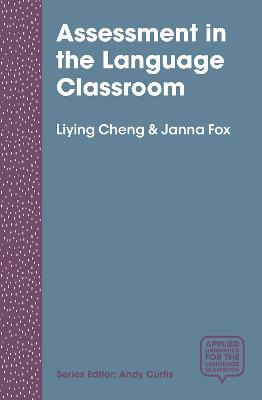 Assessment in the Language Classroom by Liying Cheng