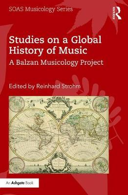 Studies on a Global History of Music by Reinhard Strohm