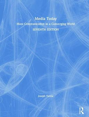 Media Today: Mass Communication in a Converging World book