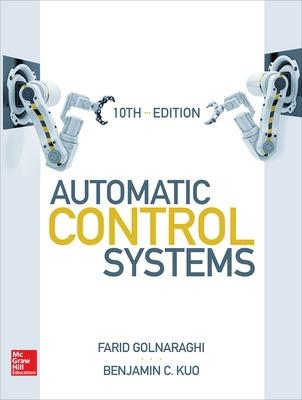 Automatic Control Systems, Tenth Edition by Farid Golnaraghi