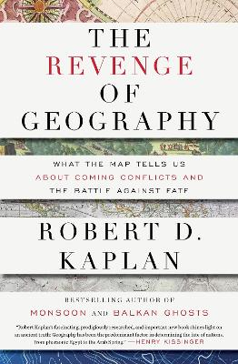 Revenge Of Geography by Robert D. Kaplan