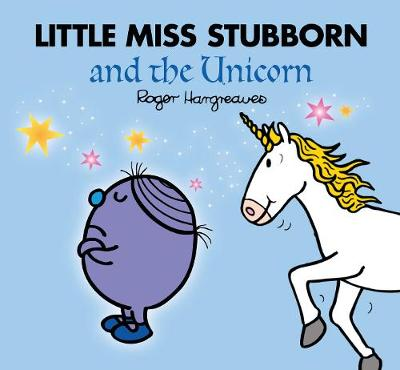 Little Miss Stubborn and the Unicorn (Large Format) by Adam Hargreaves