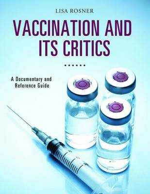 Vaccination and Its Critics by Lisa Rosner