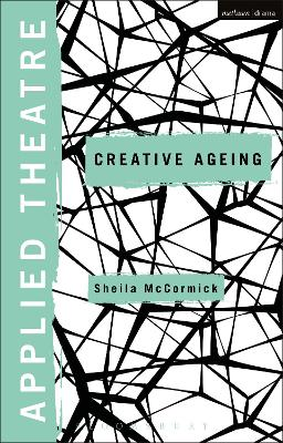 Applied Theatre: Creative Ageing by Dr. Sheila Preston