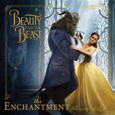 Beauty and the Beast: The Enchantment by Eric Geron