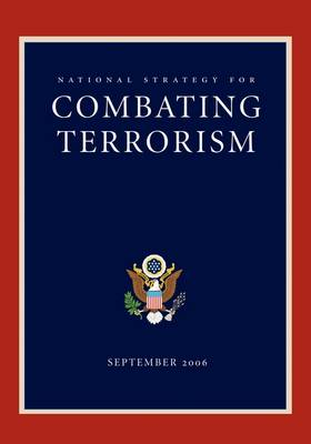 National Strategy for Combating Terrorism by George W. Bush