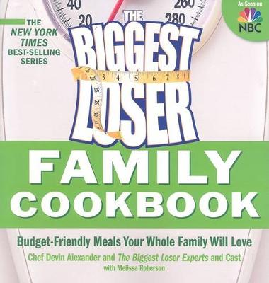 Biggest Loser Family Cookbook book