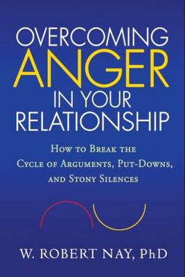 Overcoming Anger in Your Relationship by W.Robert Nay