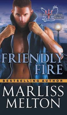 Friendly Fire (the Echo Platoon Series, Book 3) by Marliss Melton