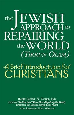Jewish Approach to Repairing the World (Tikkun Olam) by Elliot N. Dorff