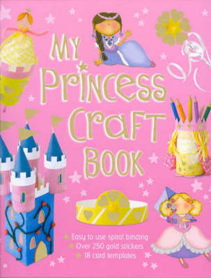 My Princess Craft Book by Hunter S. Jones