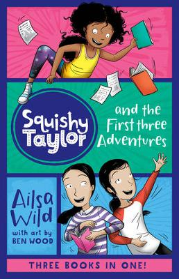 Squishy Taylor and the First Three Adventures by Ailsa Wild