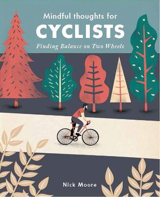 Mindful Thoughts for Cyclists by Nick Moore