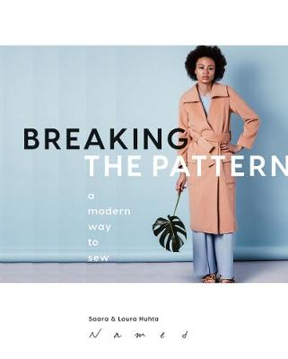 Breaking the Pattern: A Modern Way to Sew book