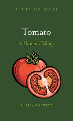 Tomato: A Global History by Clarissa Hyman