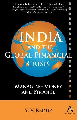 India and the Global Financial Crisis by Y. V. Reddy