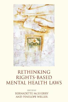 Rethinking Rights-Based Mental Health Laws by Bernadette McSherry