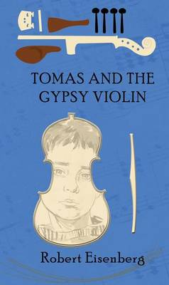 Tomas and the Gypsy Violin by Robert Eisenberg