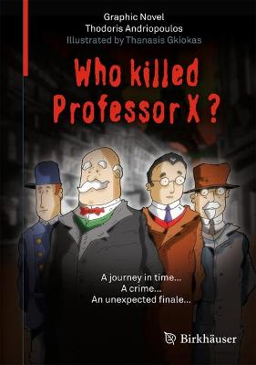 Who Killed Professor X? by Thodoris Andriopoulos