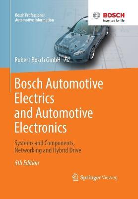 Bosch Automotive Electrics and Automotive Electronics by Robert Bosch GmbH
