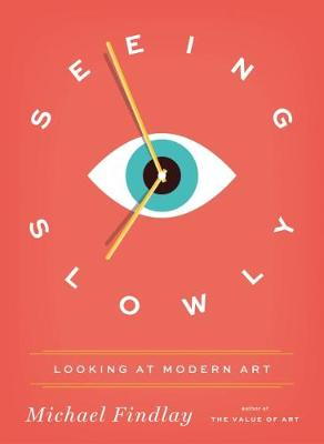 Seeing Slowly by Michael Findlay