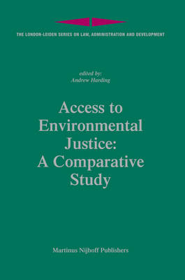 Access to Environmental Justice: A Comparative Study by Andrew Harding
