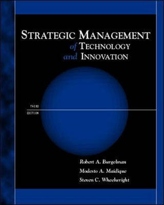 Strategic Management of Technology and Innovation by Robert A. Burgelman