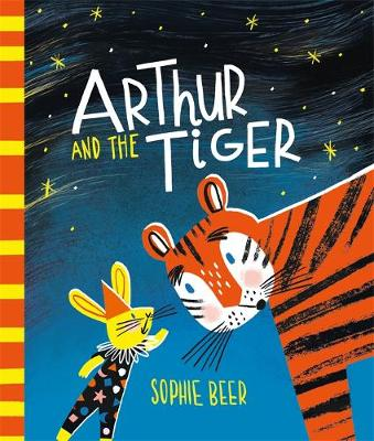 Arthur and the Tiger by Sophie Beer