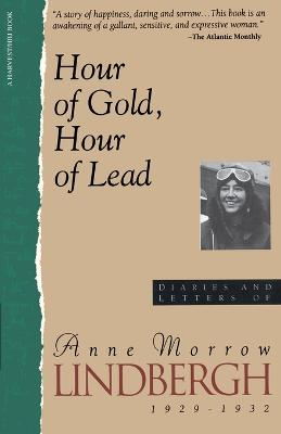 Hour of Gold, Hour of Lead by Anne Morrow Lindbergh