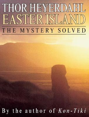 Easter Island by Thor Heyerdahl