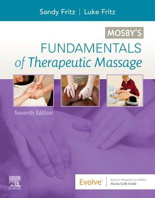 Mosby's Fundamentals of Therapeutic Massage by Sandy Fritz