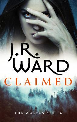 Claimed: the first in a heart-pounding new series from mega bestseller J R Ward book