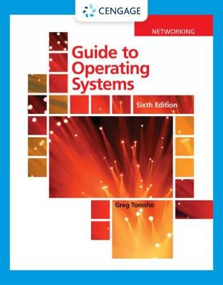 Guide to Operating Systems by Greg Tomsho