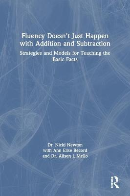 Fluency Doesn't Just Happen with Addition and Subtraction: Strategies and Models for Teaching the Basic Facts book