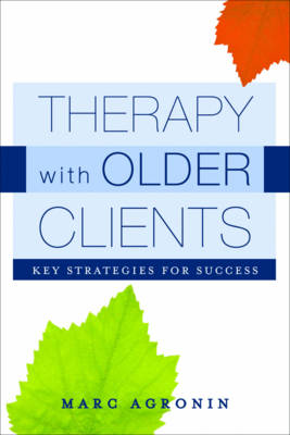 Therapy with Older Clients by Marc E. Agronin