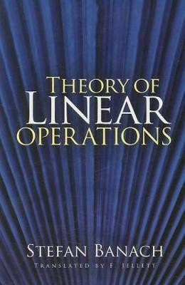 Theory of Linear Operations by Stefan Banach