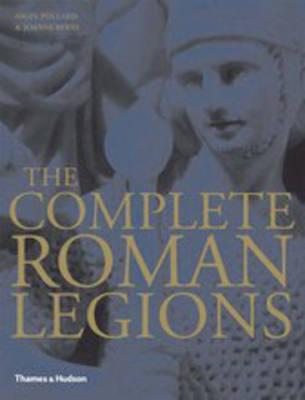 Complete Roman Legion by Nigel Pollard