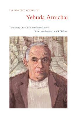 The Selected Poetry Of Yehuda Amichai by Yehuda Amichai