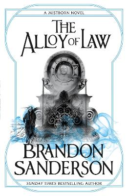 Alloy of Law by Brandon Sanderson