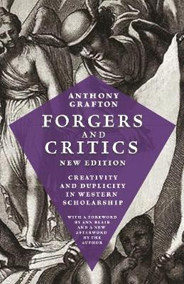 Forgers and Critics, New Edition: Creativity and Duplicity in Western Scholarship book
