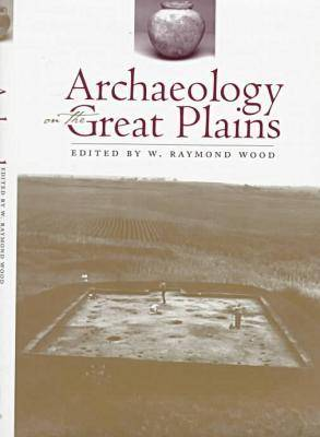 Archaeology on the Great Plains by W. Raymond Wood