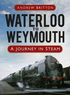 Waterloo to Weymouth book