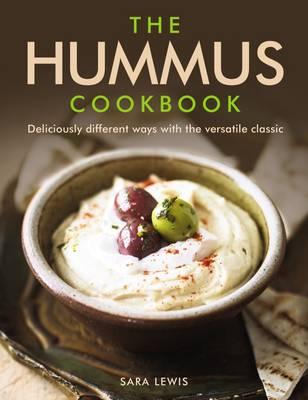 Hummus Cookbook by Lewis Sara