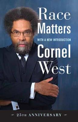 Race Matters, 25th Anniversary by Cornel West