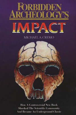 Forbidden Archeology's Impact by Michael A. Cremo