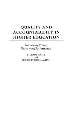Quality and Accountability in Higher Education by E. Grady Bogue