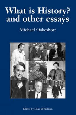 What is History? And Other Essays by Luke O'Sullivan
