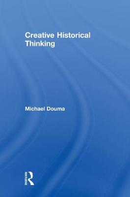 Creative Historical Thinking book