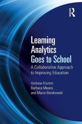 Learning Analytics Goes to School by Andrew Krumm