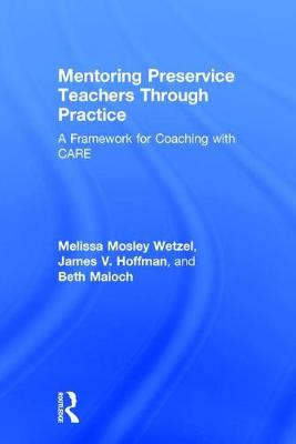 Mentoring Preservice Teachers Through Practice by James V. Hoffman